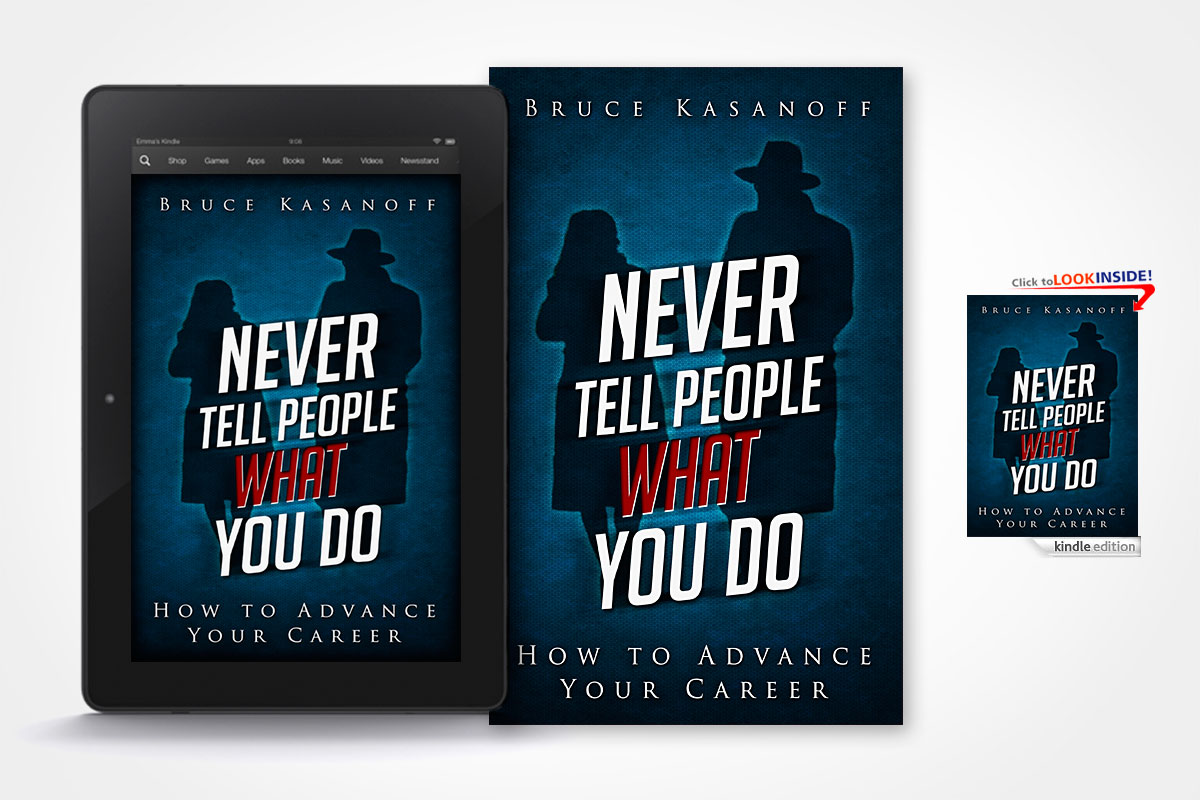 bruce kasanoff never tell people what you do